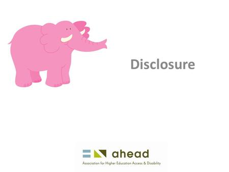Disclosure. ? Questions & Answers 1 + 1 = 2 Why would you disclose? What will you disclose? When To whom How A systematic approach.