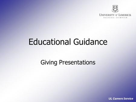 UL Careers Service Educational Guidance Giving Presentations.