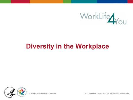 Diversity in the Workplace. 2 06/29/2007 2:30pm eSlide - P4065 - WorkLife4You Objectives Understand why diversity awareness in the workplace is important.