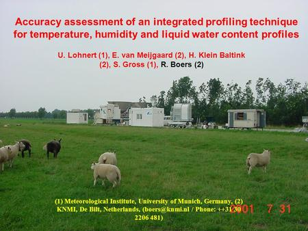 EGU-Boers (2006) Accuracy assessment of an integrated profiling technique for temperature, humidity and liquid water content profiles U. Lohnert (1), E.