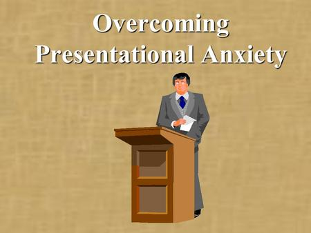 Overcoming Presentational Anxiety. Fight or Flight.