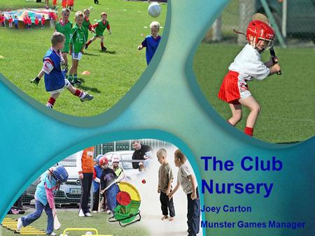 The Club Nursery Joey Carton Munster Games Manager.