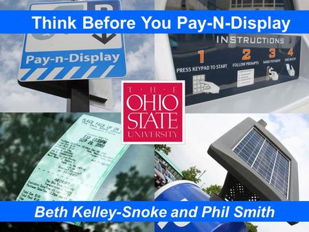 Beth Kelley-Snoke and Phil Smith Think Before You Pay-N-Display.