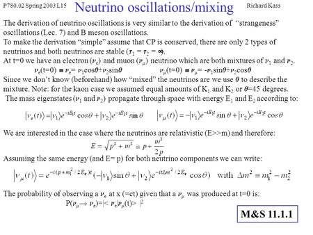 Neutrino oscillations/mixing