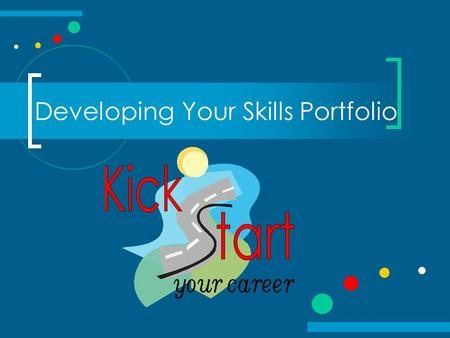 Developing Your Skills Portfolio. What is a Skills Portfolio? A Skills Portfolio is a collection of materials presented to demonstrate a person's skills,