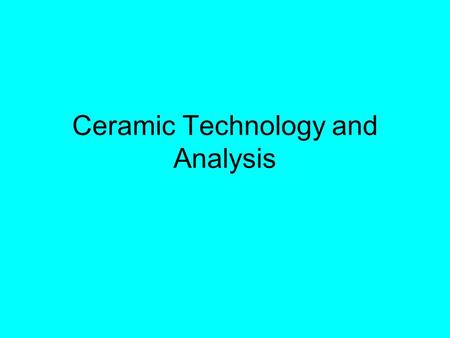 Ceramic Technology and Analysis. Clay and temper preparation.