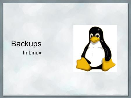 Backups In Linux. The Linux System Many Linux distros set up seperate /home and / (root) partitions. User configuration files are hidden with a .
