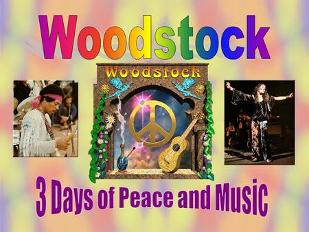Woodstock was assembled through the joint work of Michael Lang, John Roberts, Joel Rosenman, and Artie Kornfeld. Woodstock was a profit-making venture,
