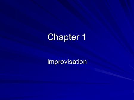 Chapter 1 Improvisation. Objectives To develop the basic acting skills of interpretation, voice, movement, and timing through improvisation To create.