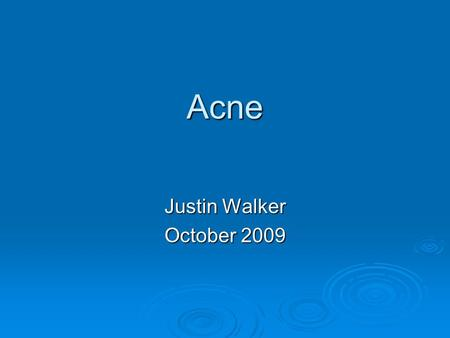 Acne Justin Walker October 2009.