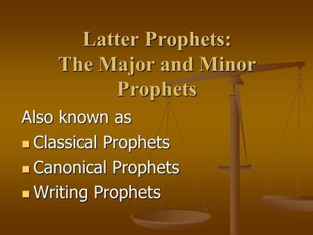 Latter Prophets: The Major and Minor Prophets