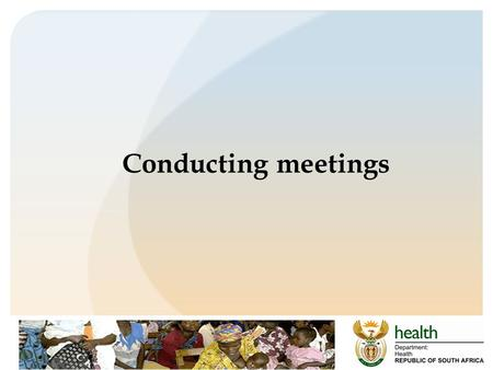 Conducting meetings. Why have meetings Clear and clarify confusion Deliver new information – policy issues / plans Discuss complaints from staff Interaction.