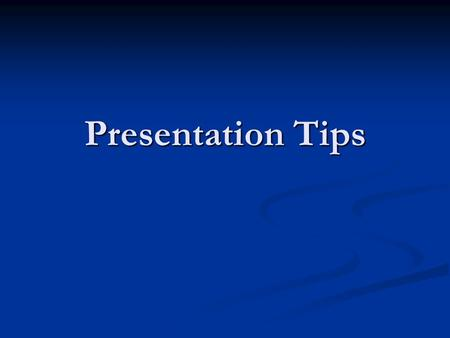 Presentation Tips. 185 Presentation Maximum length: 6 minutes. Maximum length: 6 minutes. Pay attention to two minute and one minute warnings. Pay attention.