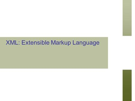 XML: Extensible Markup Language. Slide 27- 2 Chapter Outline Introduction Structured, Semi structured, and Unstructured Data. XML Hierarchical (Tree)