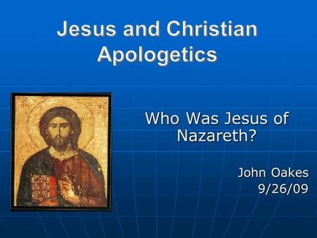 Who Was Jesus of Nazareth? John Oakes 9/26/09. ARS recent debate: Jesus: Man, Myth or Messiah? ARS recent debate: Jesus: Man, Myth or Messiah? The trilemma.