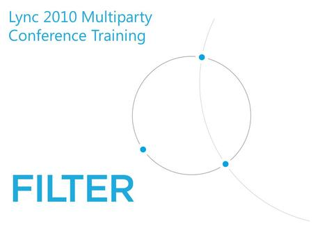 Lync 2010 Multiparty Conference Training. Agenda Creating your PIN Scheduling a Conference Starting/Joining a Scheduled Conference Conducting a Web Conference.