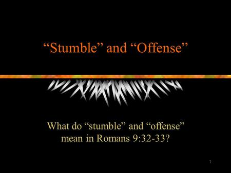 """Stumble"" and ""Offense"""