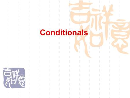 Conditionals. I. Definition  1. Conditionals in the narrow sense: complex sentences containing conditional clauses  2. Conditionals in the broad sense:
