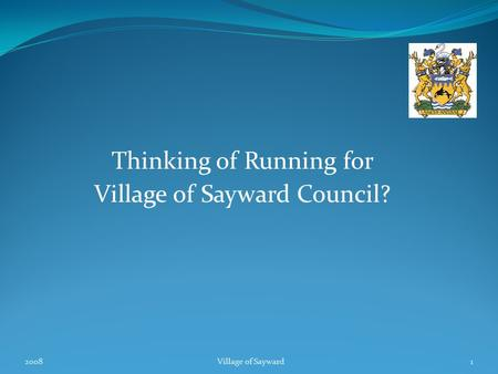 Thinking of Running for Village of Sayward Council? 1Village of Sayward2008.