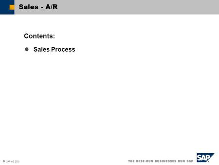  SAP AG 2003 Sales Process Contents: Sales - A/R.