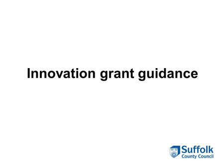 Innovation grant guidance. Innovation grant processes.