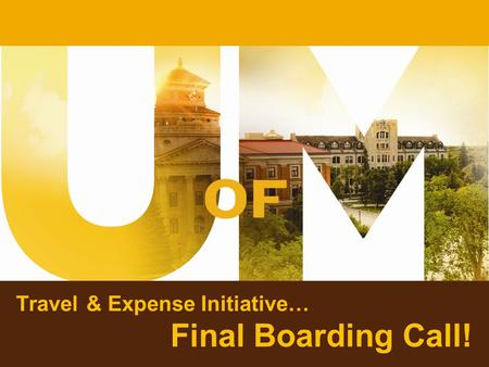 Travel & Expense Initiative… Final Boarding Call!.