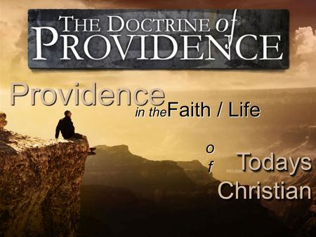 In the Faith / Life Todays Christian Providence ofofofof.