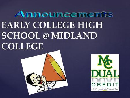 "EARLY COLLEGE HIGH MIDLAND COLLEGE. { Quote of the Day ""Always do your best. What you plant now you will harvest later. "" ""Always do your best."