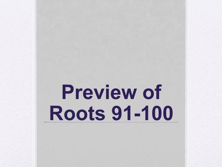 Preview of Roots 91-100. 91. fort:______ 91. fort: strong.