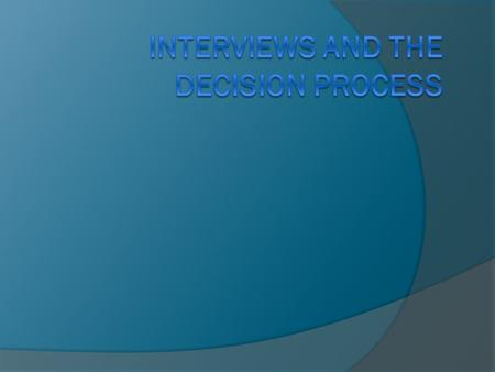 Overview  Interview Types JMM short interviews Phone interviews Informal meetings (esp. for post-doc) On-Campus interviews  Decision Process  Salary.