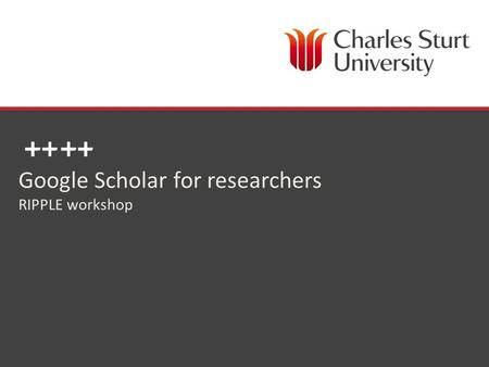 DIVISION OF LIBRARY SERVICES Google Scholar for researchers RIPPLE workshop.