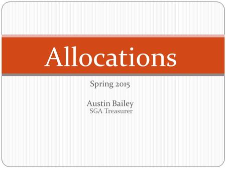 Spring 2015 Austin Bailey SGA Treasurer Allocations.