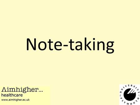 Note-taking. Reasons for taking notes Help you remember something Help in planning of a project or piece of writing Re-order material Help you understand.