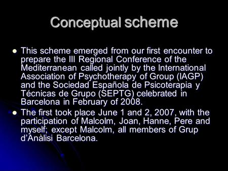 Conceptual scheme This scheme emerged from our first encounter to prepare the III Regional Conference of the Mediterranean called jointly by the International.