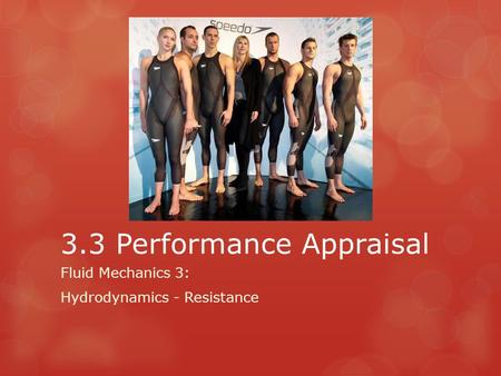 3.3 Performance Appraisal Fluid Mechanics 3: Hydrodynamics - Resistance.