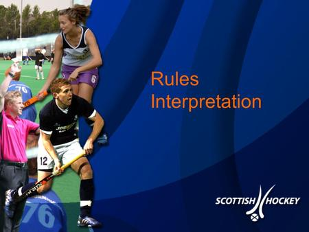 Rules Interpretation. Preparation Be thorough in your match preparation Make sure that you understand the Briefing – this is our match plan for every.