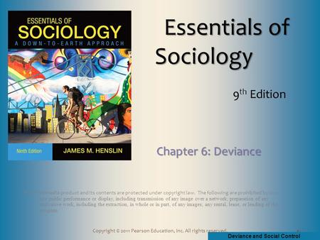 Deviance and Social Control Copyright © 2011 Pearson Education, Inc. All rights reserved. This multimedia product and its contents are protected under.