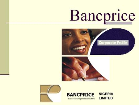 Bancprice BANCPRICE Business/Management Consultants Corporate Profile NIGERIA LIMITED.
