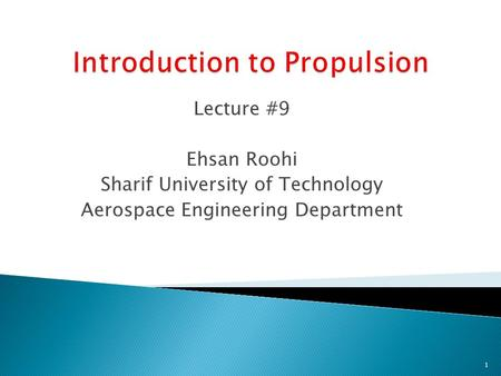 Lecture #9 Ehsan Roohi Sharif University of Technology Aerospace Engineering Department 1.