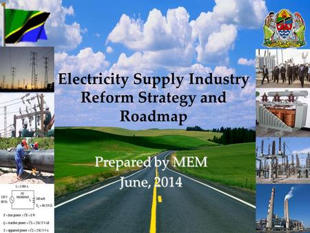 Electricity Supply Industry Reform Strategy and Roadmap Prepared by MEM June, 2014.
