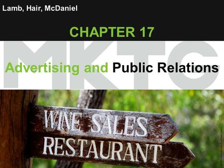 Chapter 17 Copyright ©2012 by Cengage Learning Inc. All rights reserved 1 Lamb, Hair, McDaniel CHAPTER 17 Advertising and Public Relations © iStockphoto.com/Lachlan.