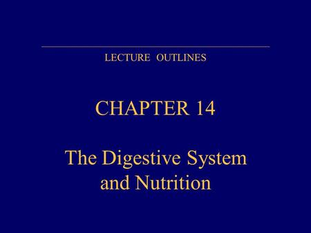 CHAPTER 14 The Digestive System and Nutrition
