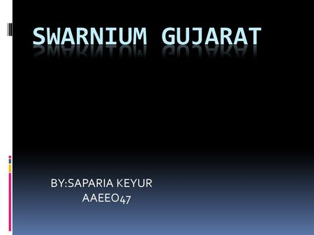 BY:SAPARIA KEYUR AAEEO47. 1 st May 1960, and with first ray of sunlight hitting the ground, <strong>Gujarat</strong> began a new era. This was to be an era of self confidence,