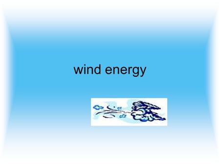 Wind energy. There is evidence that wind energy was used to propel boats along the Nile as early as 5000BC. The earliest known windmills were in Persia.