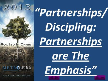 """Partnerships/ Discipling: Partnerships are The Emphasis"""