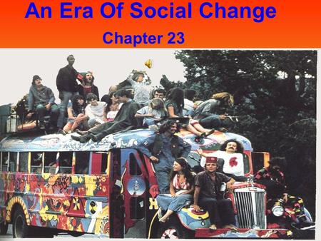 An Era Of Social Change Chapter 23