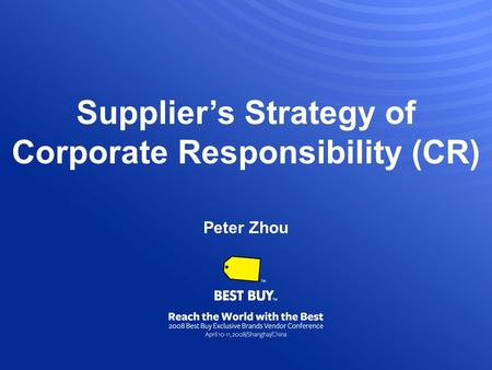 Supplier's Strategy of Corporate Responsibility (CR) Peter Zhou.