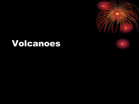 Volcanoes. Earth's Structure Where Volcanoes Occur Volcanoes occur most frequently at plate boundaries. Some volcanoes, like those that form the Hawaiian.