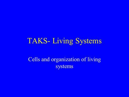 Cells and organization of living systems