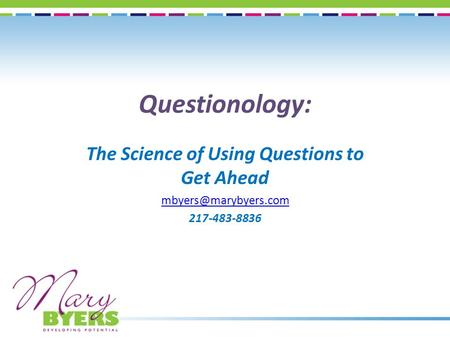 Questionology: The Science of Using Questions to Get Ahead 217-483-8836.